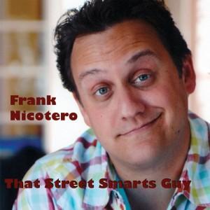 Frank Nicotero, TV Host, Street Smarts