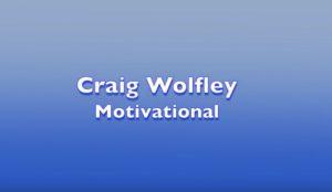 Motivational Speaker, Craig Wolfley