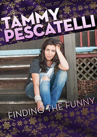 Tammy Pescatelli, Finding the Funny