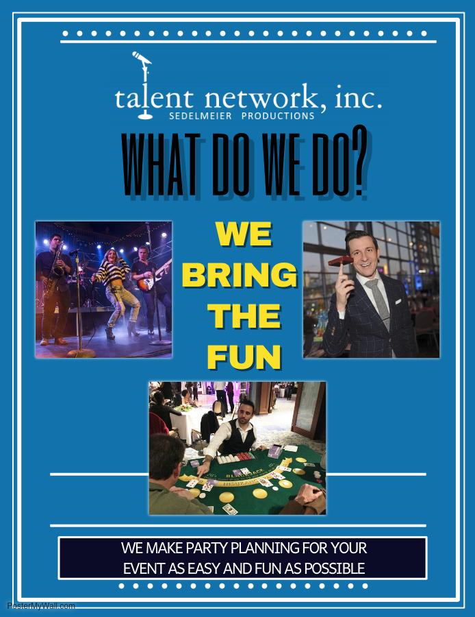 WHAT do we do, WHAT talent network inc, WE BRING THE FUN, FUN, fun entertainment, fun, entertaining, book entertainment, talent network inc