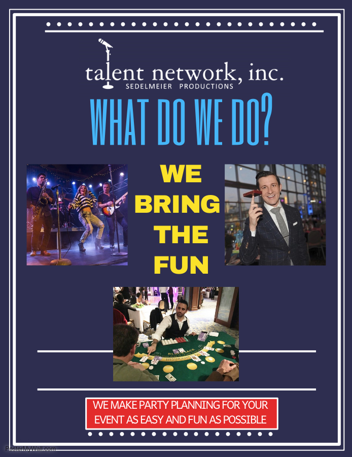 WHAT do we do, talent network inc, talent company, talent manager, talent management, novelty entertainment, booking entertainment, novelty performers, casino themed events, casino nights, casino fun, live bands, live performers, live bookings