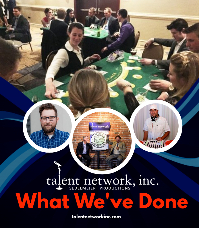 WHAT talent network inc has done, entertainment, booking entertainment, perfect match, client, clientele, working with, performers, musicians, comedians, live talent, talent network inc.