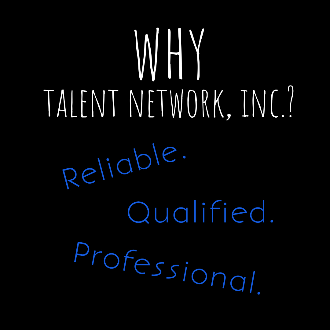 Why, WHY, why talent network inc, entertainment company, entertain, entertaining, booking, book entertainment, booking entertainment, talent, talent talks, live entertainment, reliable, qualified, professional, talent network