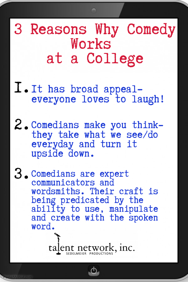 College Comedy, College, College Entertainment, talent network inc, college talent, touring comedy, touring comedians, 3 reasons why, talent entertainment, talented, the talented, experience in talent