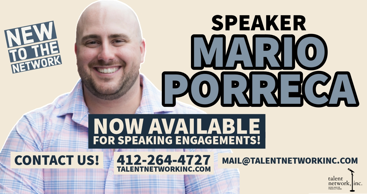 Mario J Porreca, Porreca, talent network inc, public speaker, public speaking, encouraged meant coach, inspiration, Pittsburgh, Pittsburgh PA, international speaker, international talent, entertainment
